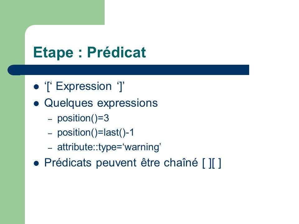 Etape : Prédicat '[' Expression ']' Quelques expressions